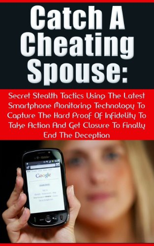 Catch a Cheating Spouse: Effective Methods that Bring the Best Results